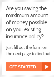 Are you saving the maximum amount of money possible on your existing insurance policy?